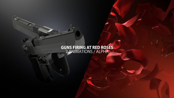 Guns Firing At Red Roses with Alpha