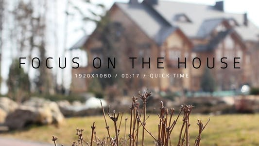Thumbnail for Focus On The House