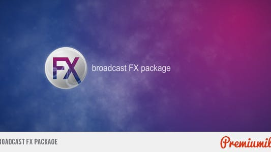 Thumbnail for Broadcast FX Package