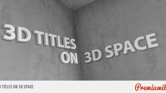Thumbnail for 3D Titles On 3D Space
