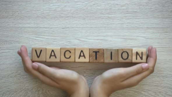 Thumbnail for Vacation, Hands Pushing Word on Wooden Cubes, Family Holiday Rest From Work