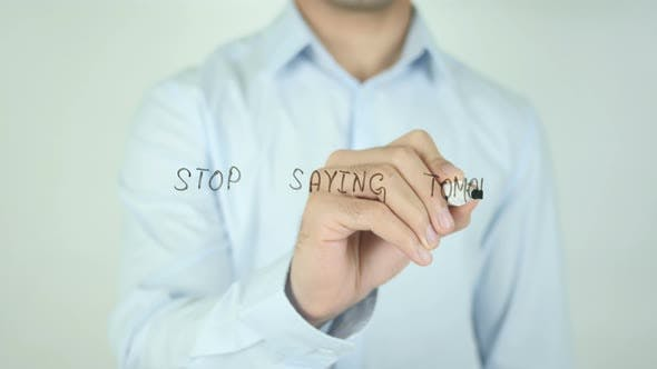 Thumbnail for Stop Saying Tomorrow, Writing On Screen