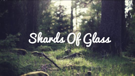 Thumbnail for Shards Of Glass