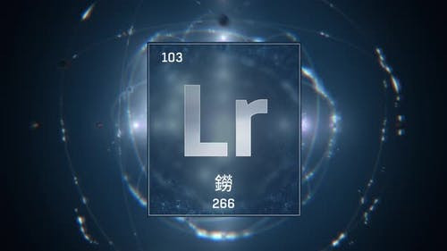 Lawrencium as Element 103 of the Periodic Table on Blue Background in Chinese Language