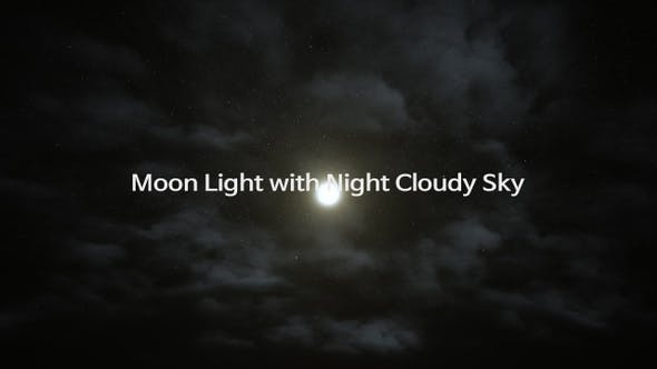 Moon Light with Night Cloudy Sky 4K