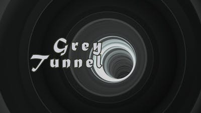 Grey Tunnel