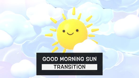 Good Morning Sun Transition