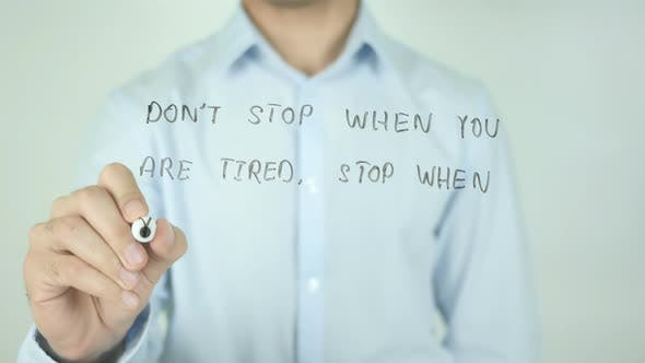 Cover Image for Don't Stop When You Are Tired, Stop When You Are Done, Writing On Screen
